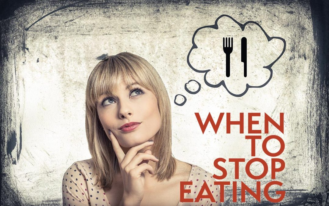 When To Stop Eating